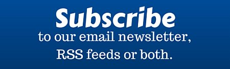 Sign up for our email newsletter, RSS feeds or both.