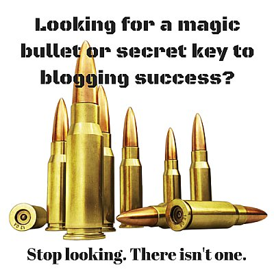 There is no magic bullet or secret key to blogging success.