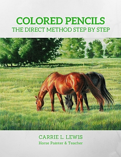 Colored Pencils The Direct Method Step by Step