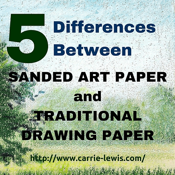 5 Differences Between Sanded Art Paper and Traditional Drawing Paper