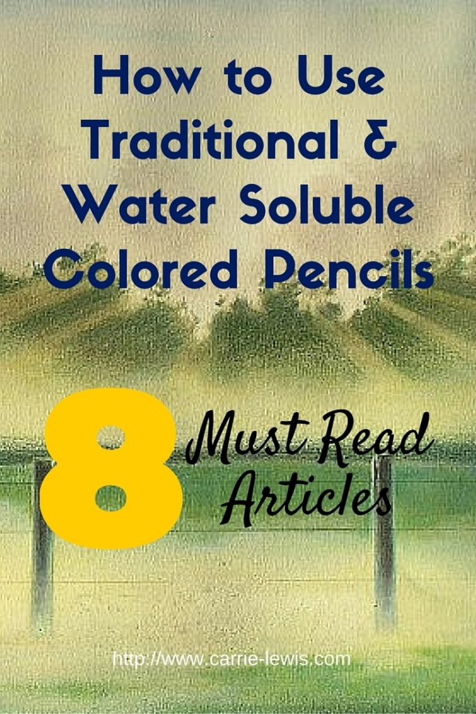 How to Use Traditional and Water Soluble Colored Pencils 8 Must Read Articles