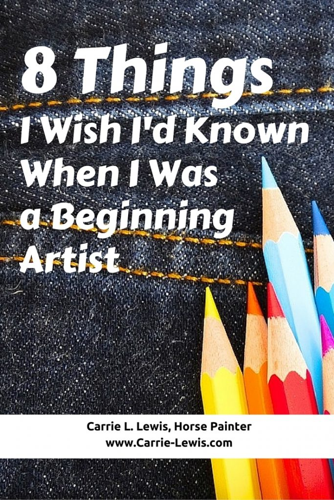 8 Things I Wish I'd Known When I Was a Beginning Artist