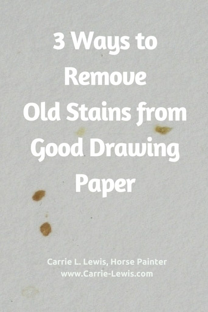 3 Ways to Remove Old Stains from Good Drawing Paper
