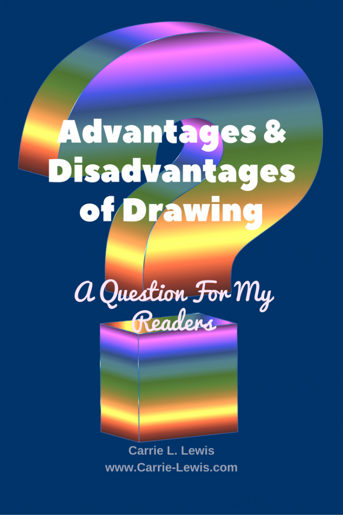 Advantages and Disadvantages of Drawing A Question For My Readers