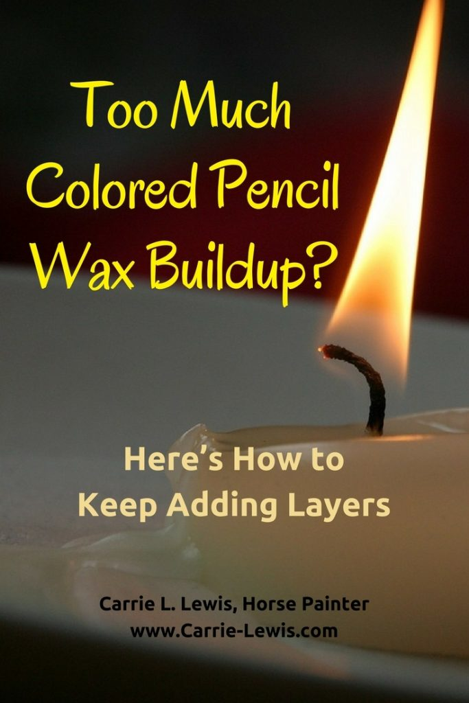 Too Much Colored Pencil Wax Buildup