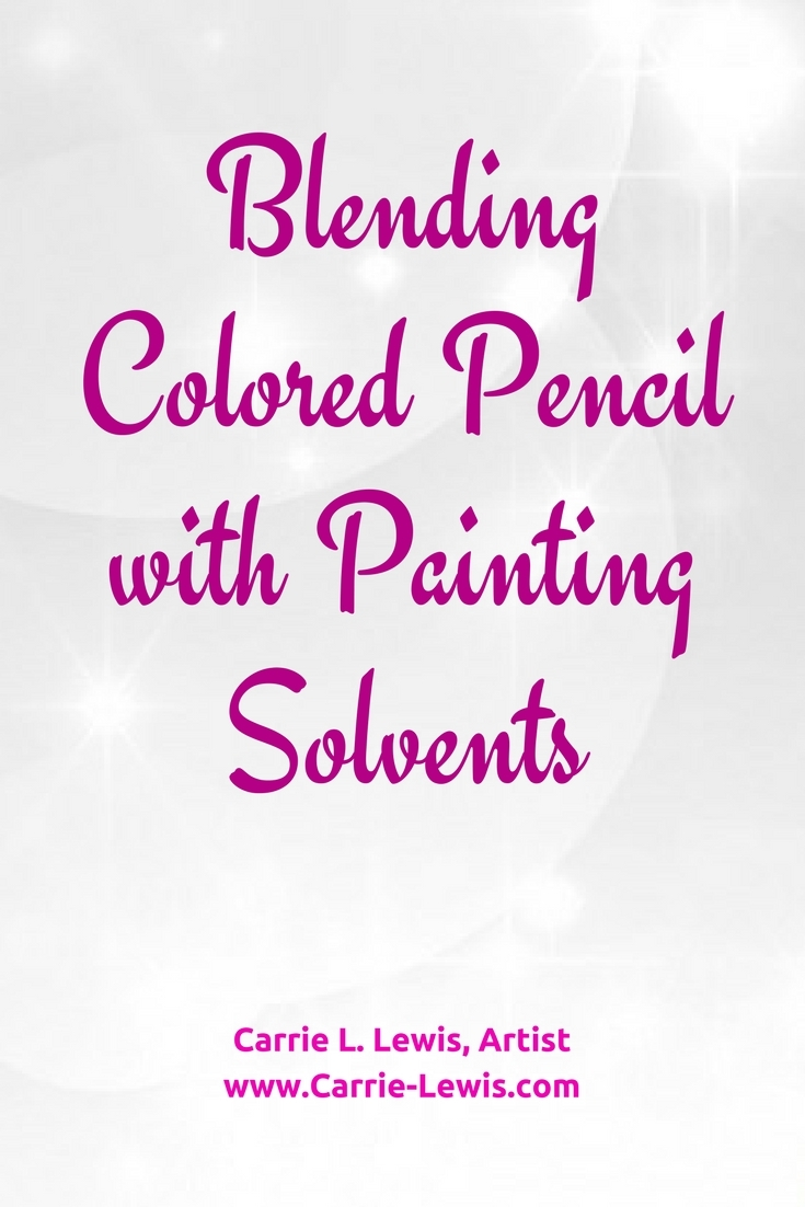 Blending Colored Pencil with Painting Solvents