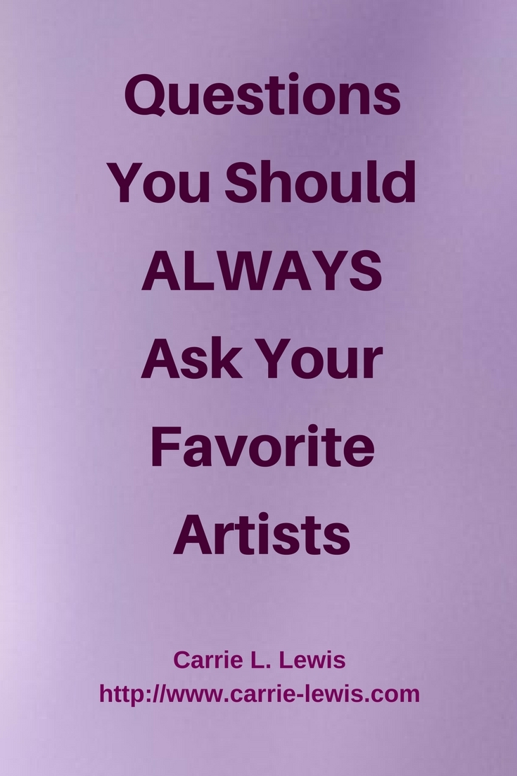 Questions You Should ALWAYS Ask Your Favorite Artists