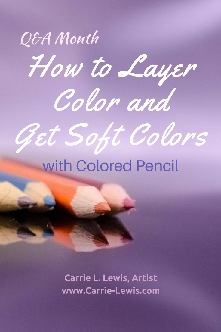 How to Layer Color and Get Soft Colors with Colored Pencil