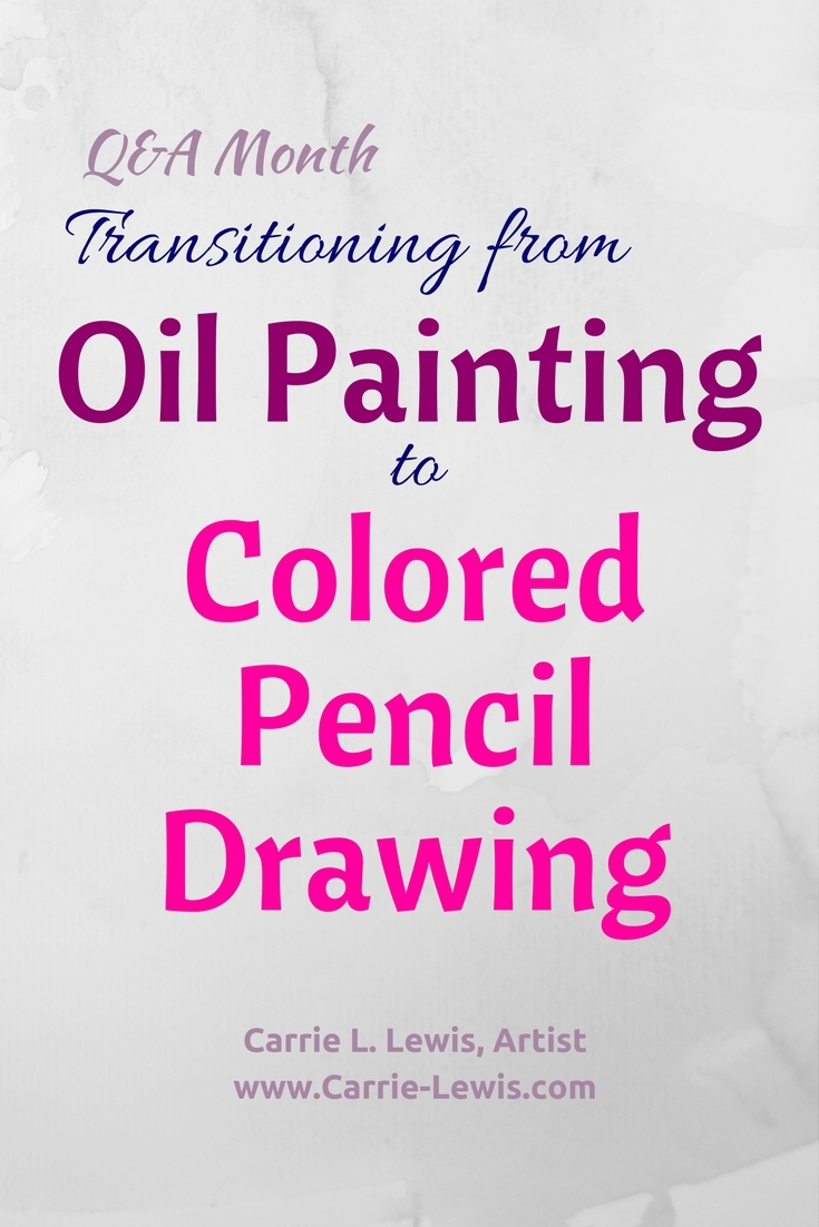 Transitioning from Oil Painting to Colored Pencil Drawing