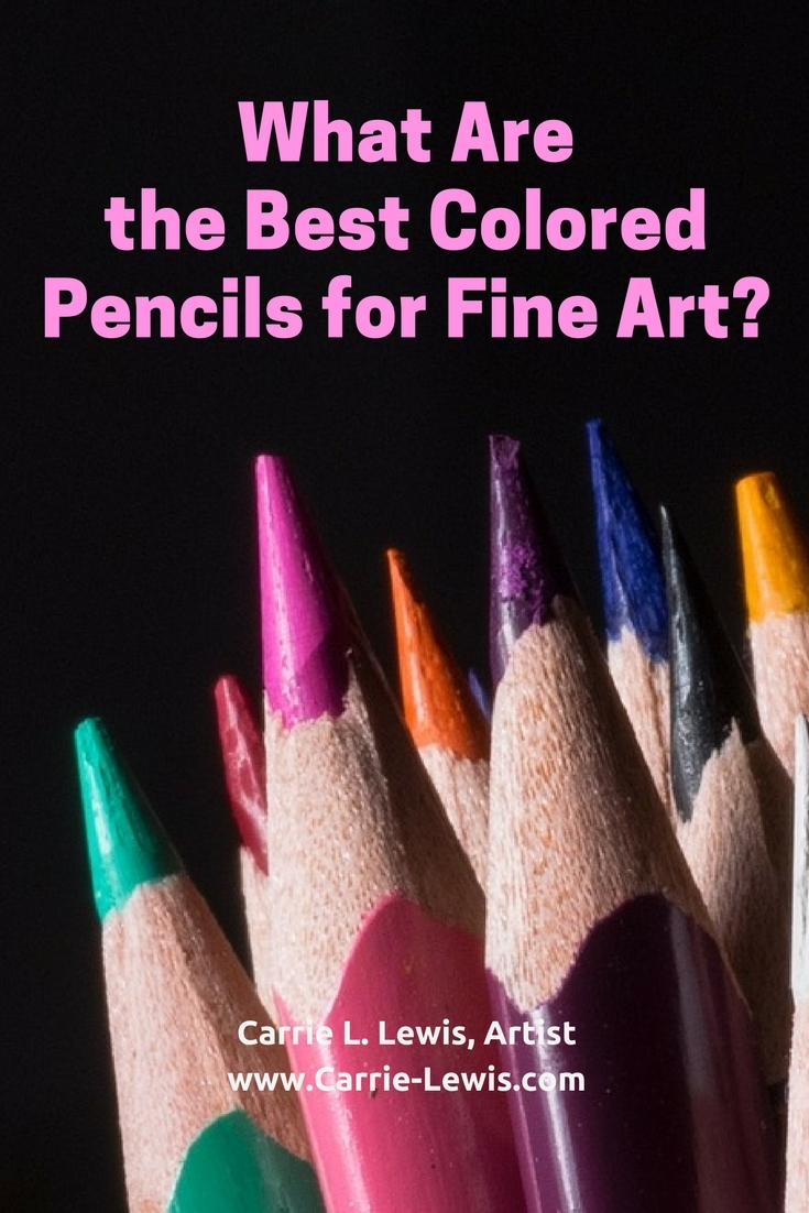 What Are the Best Colored Pencils for Fine Art? - Carrie L. Lewis ...